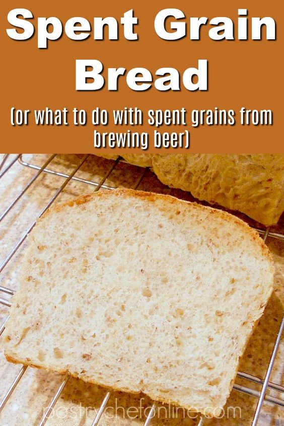 """sliced spent grain bread. Text reads """"Spent Grain Bread or what to do with leftover grains from brewing beer"""""""