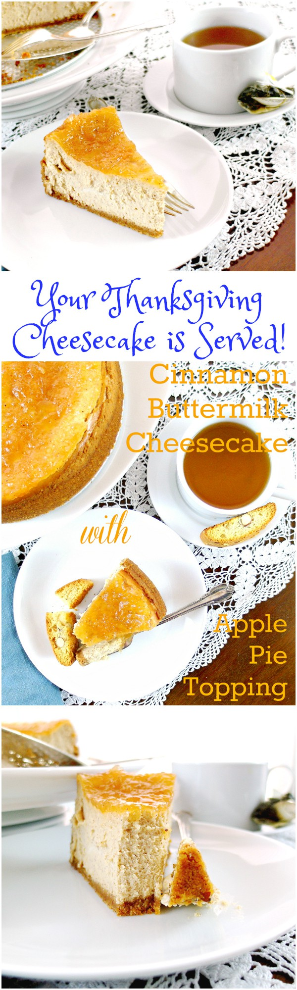 """Collage of pictures showing Cinnamon Buttermilk Cheesecake with Apple Pie Topping. Text reads: """"Your Thanksgiving cheesecake is served""""."""