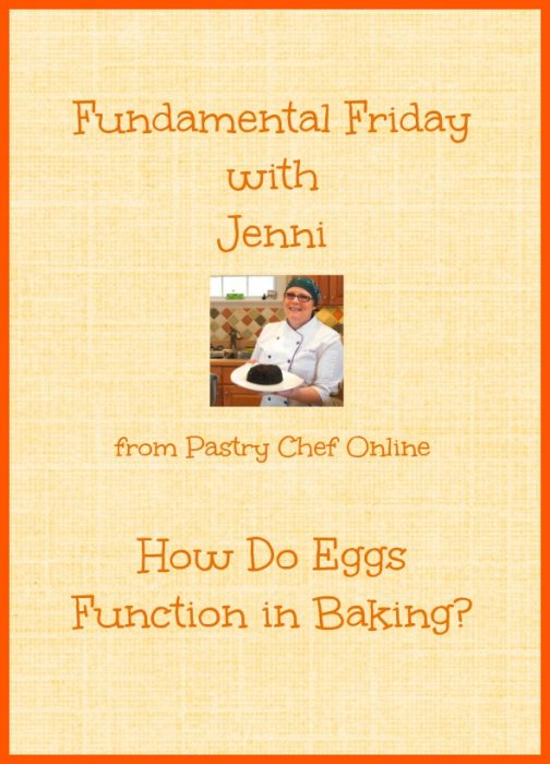 """Photo of Jenni holding a cake. Text reads """"Fundamental Friday with Jenni from Pastry Chef Online. How do Eggs Function in Baking""""."""