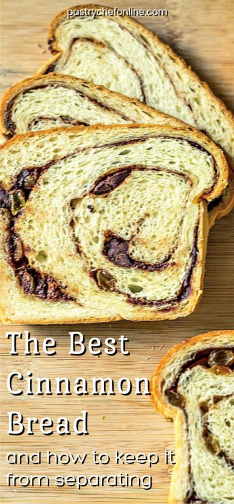 """slices of cinnamon bread with a swirl of cinnamon filling. Text reads """"The Best Cinnamon Bread and how to keep it from separating"""""""