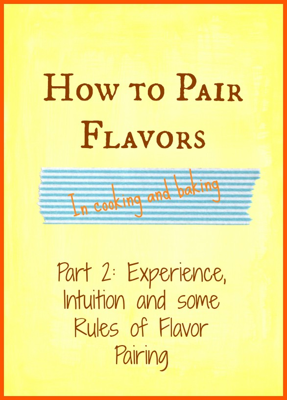 """Text reading """"How to pair flavors, part 2: Experience, intuition and some rules of Flavor Pairing""""."""