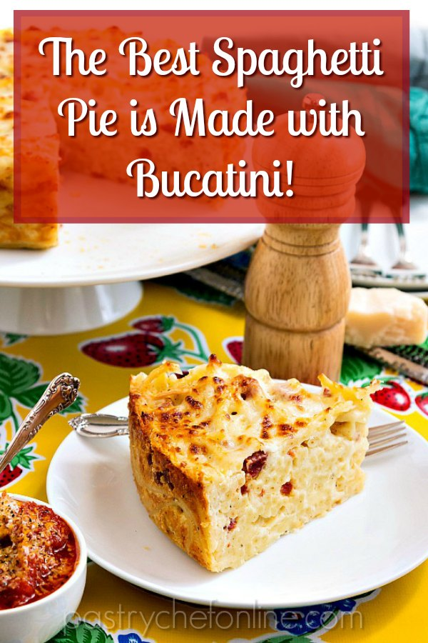"""slice of bucatini pie on a white plate. Text reads """"the best spaghetti pie is made with bucatini!"""""""