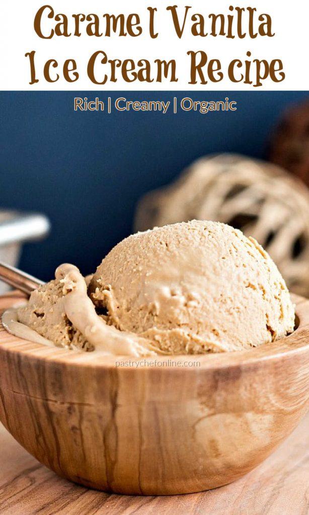 "wooden bowl of ice cream. text reads ""caramel vanilla ice cream recipe"""
