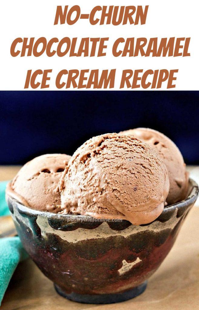 "A bowl of chocolate ice cream. Text reads, ""No-churn chocolate caramel ice cream recipe."""