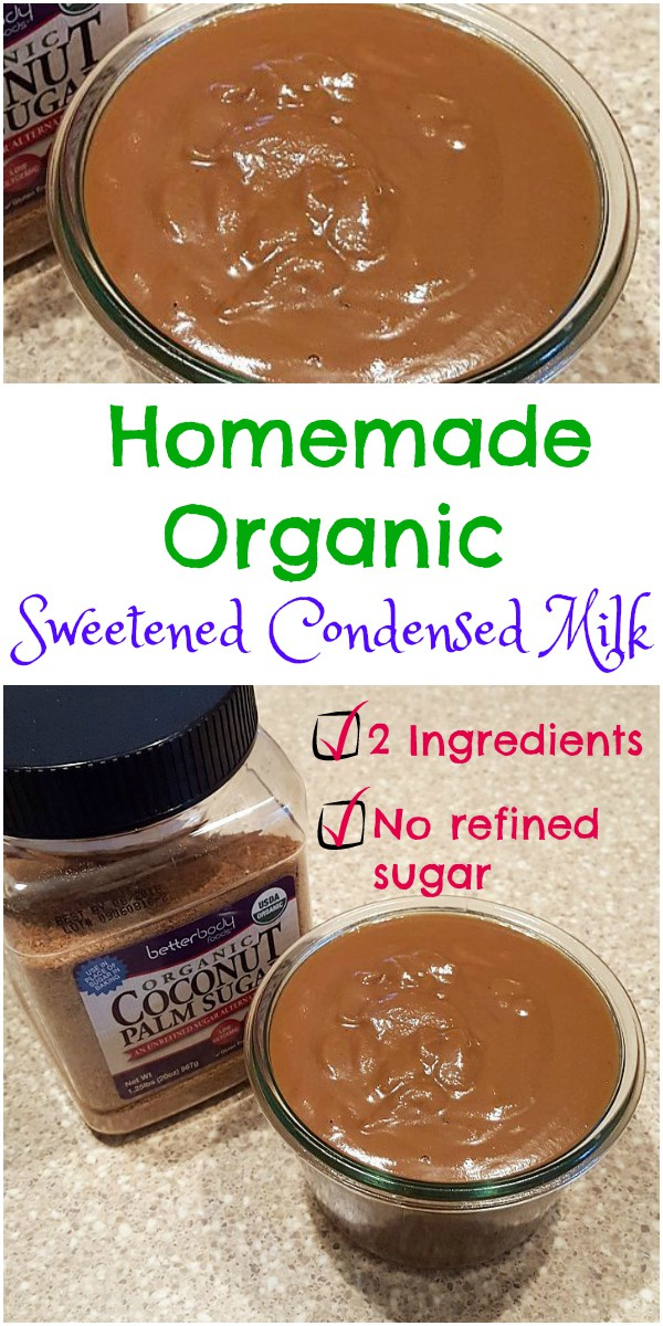 """pin image for organic sweetened condensed milk. Text reads """"homemade organic sweetened condensed milk, 2 ingredients, no refined sugar"""""""