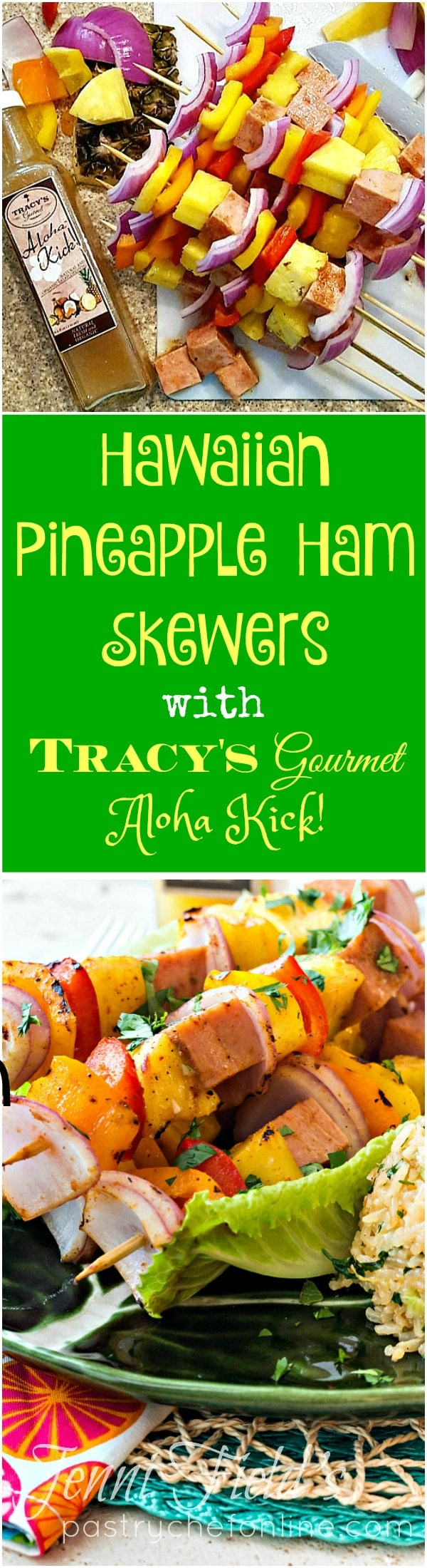 Bring the luau to your home with my Hawaiian Pineapple Ham Skewers with Sweet and Hot Pineapple Rice featuring Tracy's Gourmet Aloha Kick Dressing and Marinade! Kabobs are great either grilled or cooked inside on a grill pan, so it's always the right weather for this healthy and fun recipe! #sponsored | pastrychefonline.com