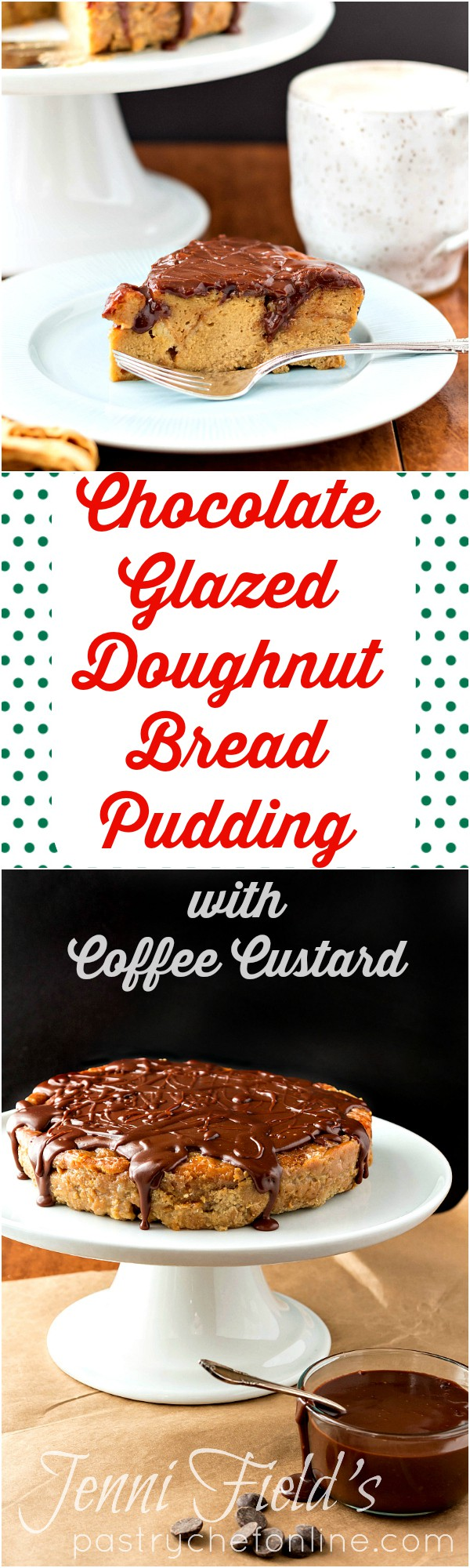 """Chocolate doughnut bread pudding slice on a white plate with a fork. Below the image is text that reads: """"Chocolate glazed doughnut bread pudding with coffee custard"""" and a whole cake of it on a cake stand covered with the glaze."""