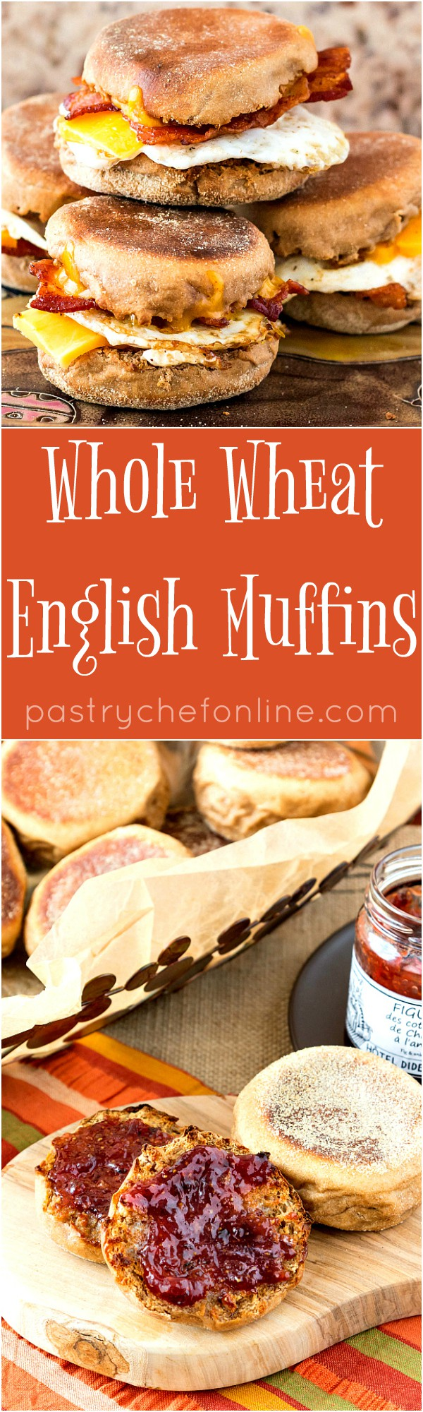 """Long pin showing English muffins. Text reads """"Whole Wheat English Muffins pastrychefonline.com""""."""