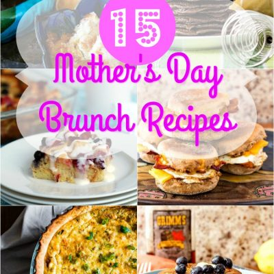 15 Mother's Day Brunch Recipes Your Mom Will Love!
