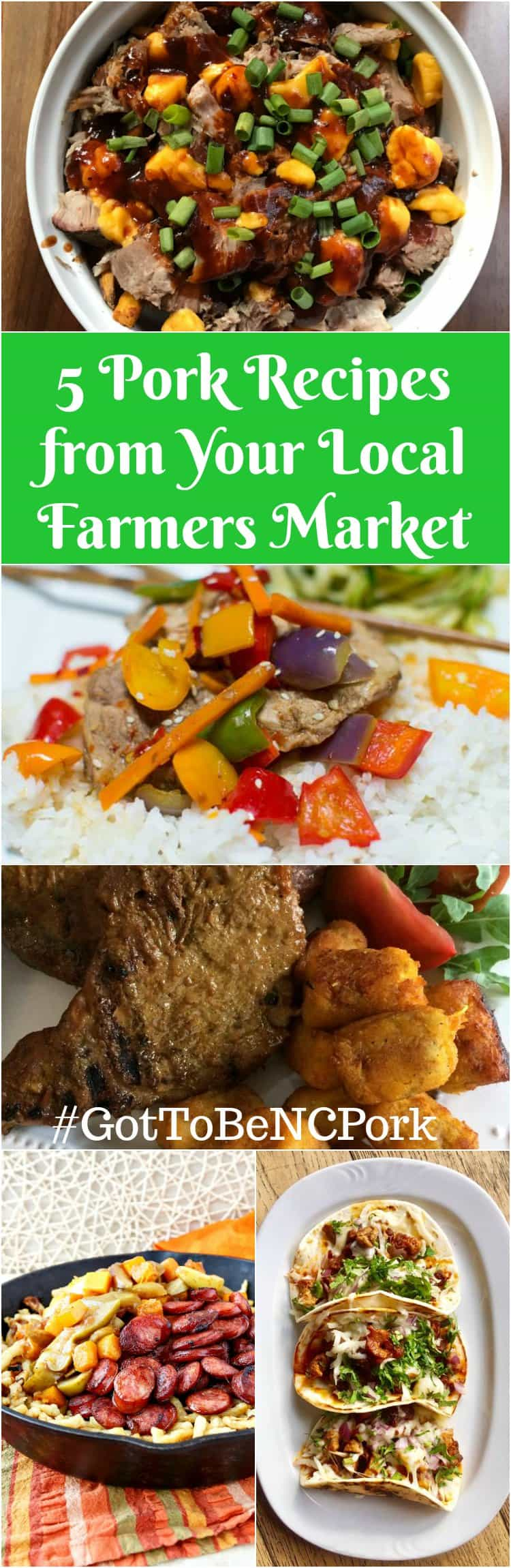 """Collage of 5 recipes with text saying: """"5 pork recipes from your local farmers market"""" Also """"#GotToBeNCPork""""."""