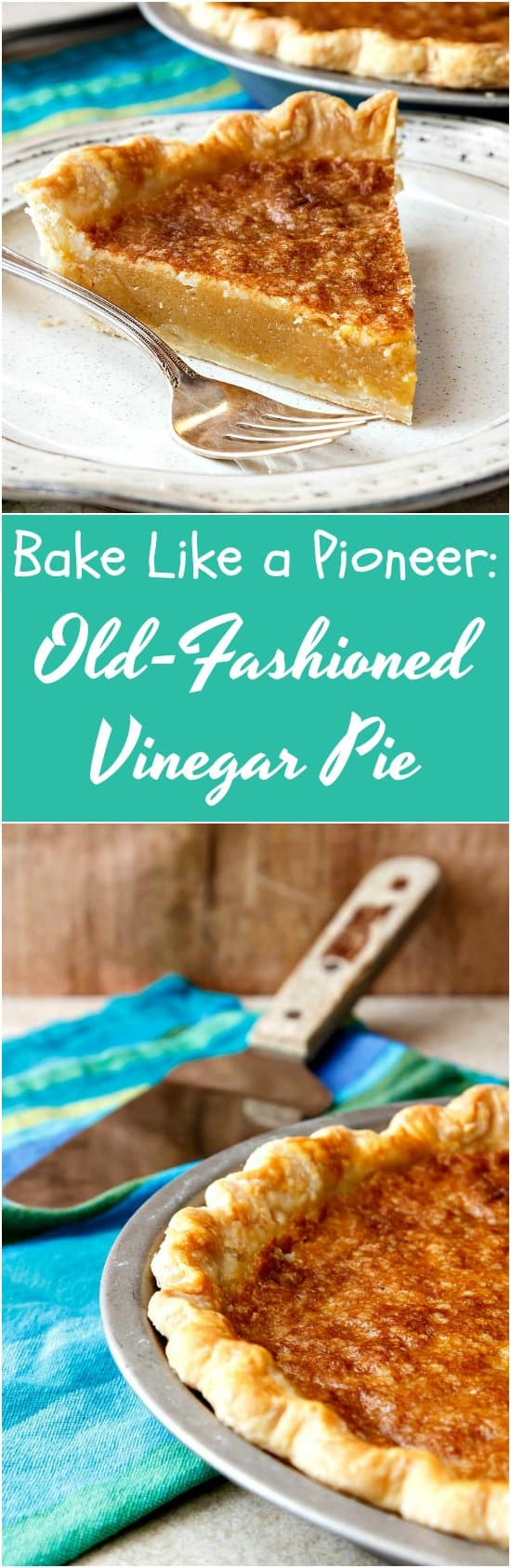 """long pin image for vinegar pie. Text reads """"Bake Like a Pioneer: Old-Fashioned Vinegar Pie"""""""