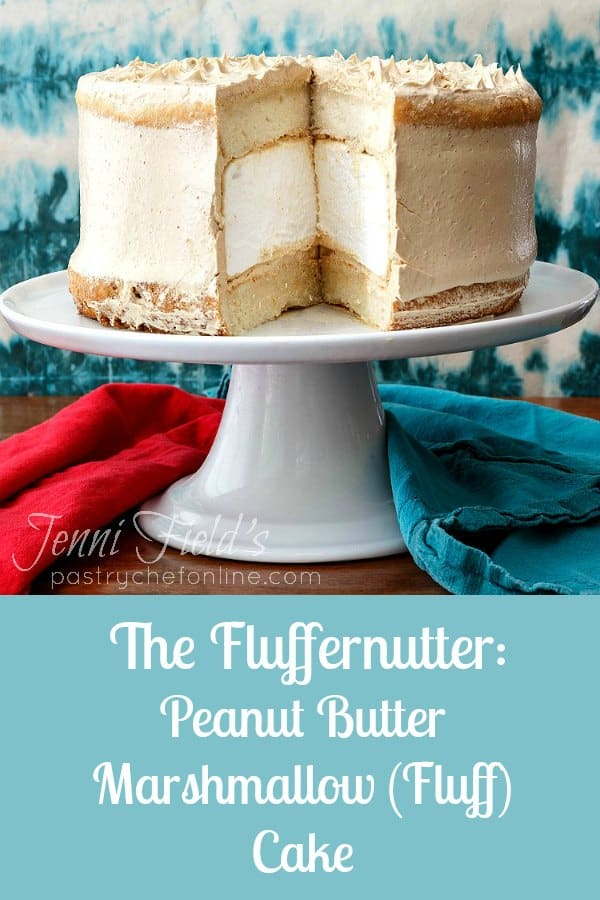 "Peanut butter marshmallow cake cut and on a white platter. text reads ""The Fluffernutter: peanut butter marshmallow (Fluff) Cake""."