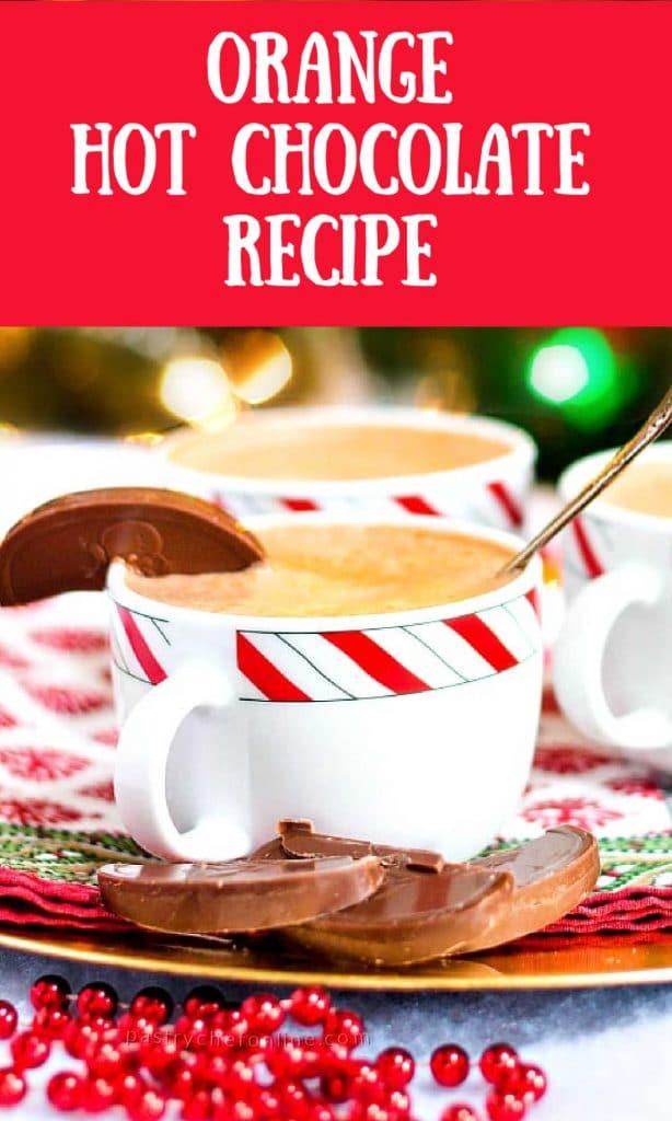 "pin image text reads ""orange hot chocolate recipe"""