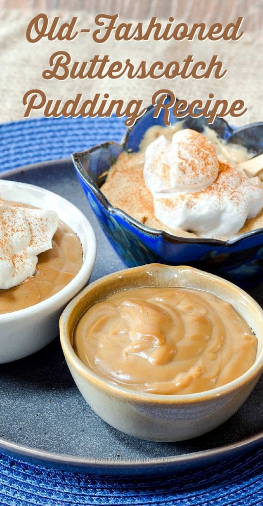 """3 bowls of pudding text reads """"old-fashioned butterscotch pudding recipe"""""""