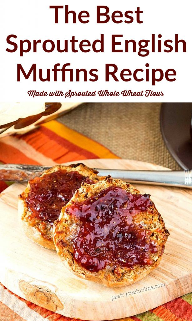 """split English muffin with jam. Text reads, """"the best sprouted English muffins recipe. Made with sprouted Whole Wheat Flour."""""""