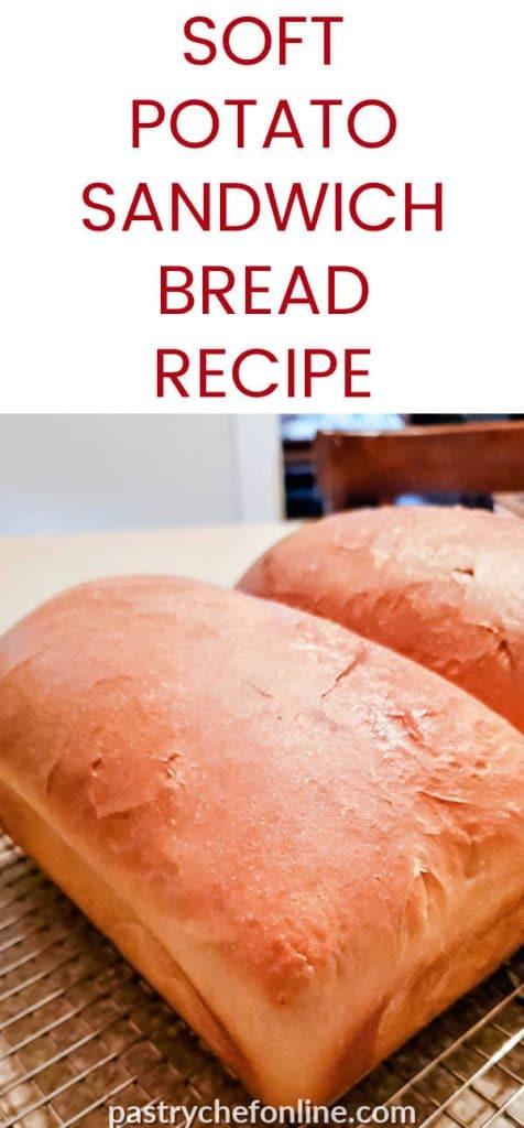 "2 loaves of bread. Text reads ""soft potato sandwich bread recipe"""