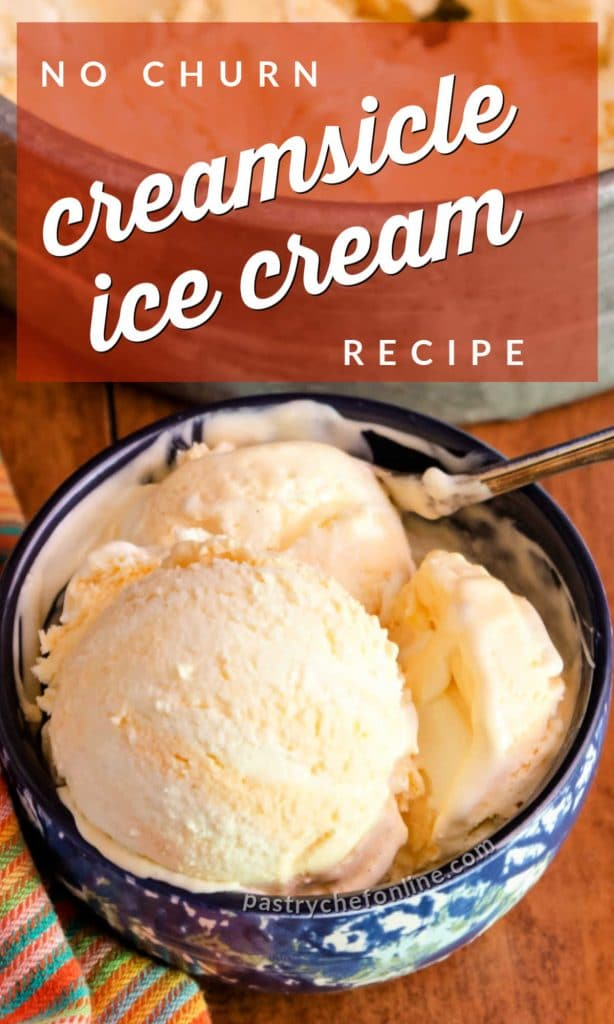 """pin image with bowl of ice cream. Text reads """"no churn creamsicle ice cream recipe"""""""