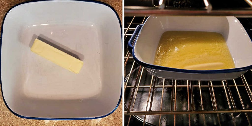 2 side by side pictures of a square baking dish. One shows a stick of butter in it. the other shows the same pan in the oven with melted butter in the pan.