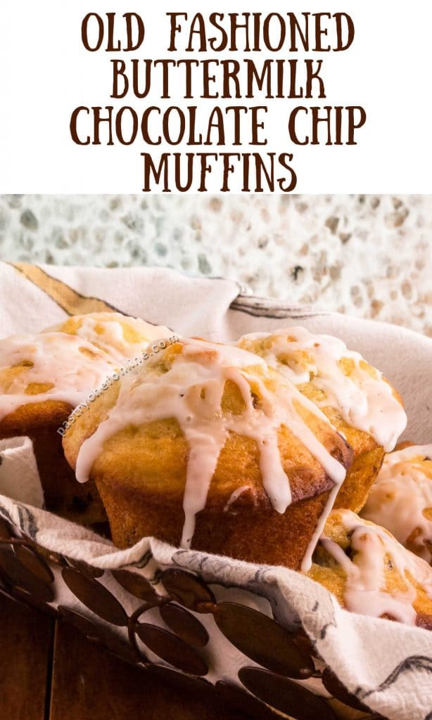 """glazed chocolate chip muffins in a basket text reads """"old fashioned buttermilk chocolate chip muffins"""""""