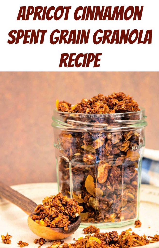 "A jar of granola with text above reading, ""Apricot cinnamon spent grain granola recipe."""
