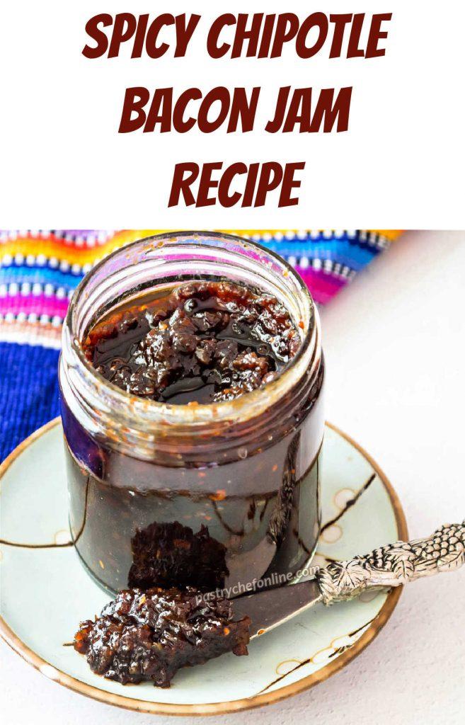 "Jar of dark brown jam. Text reads, ""spicy chipotle bacon jam recipe."""