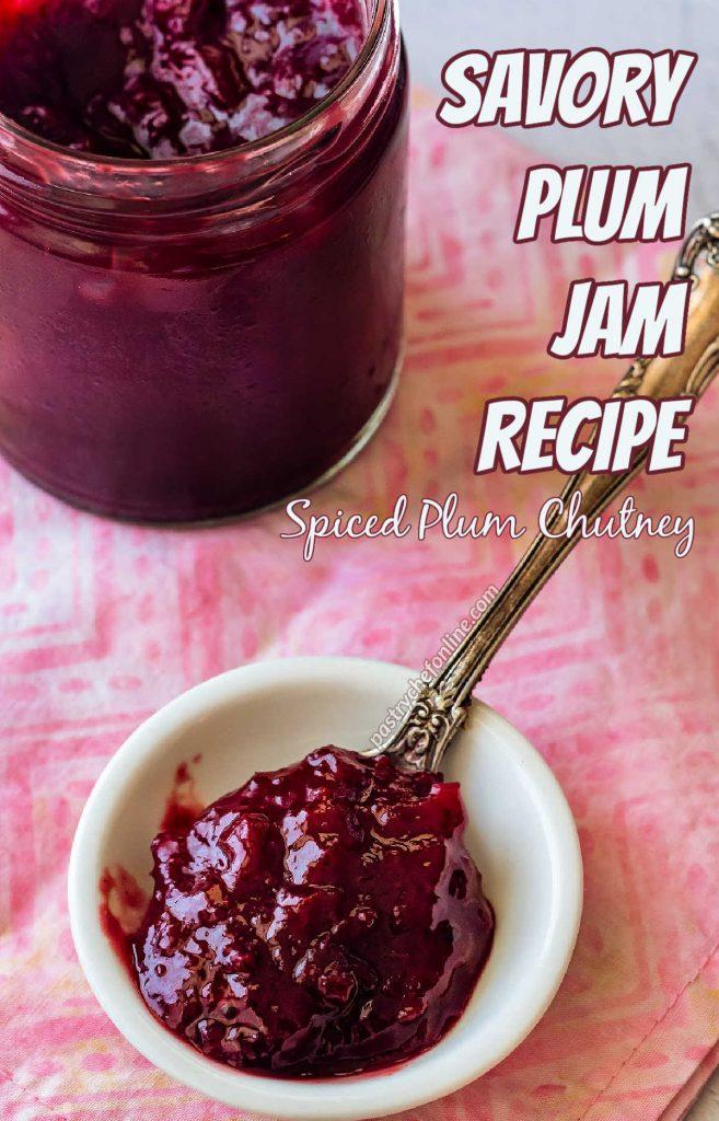 "A jar of plum chutney with a spoonful of chutney on a white plate. Text reads, ""savory plum jam recipe. Spiced plum chutney."""