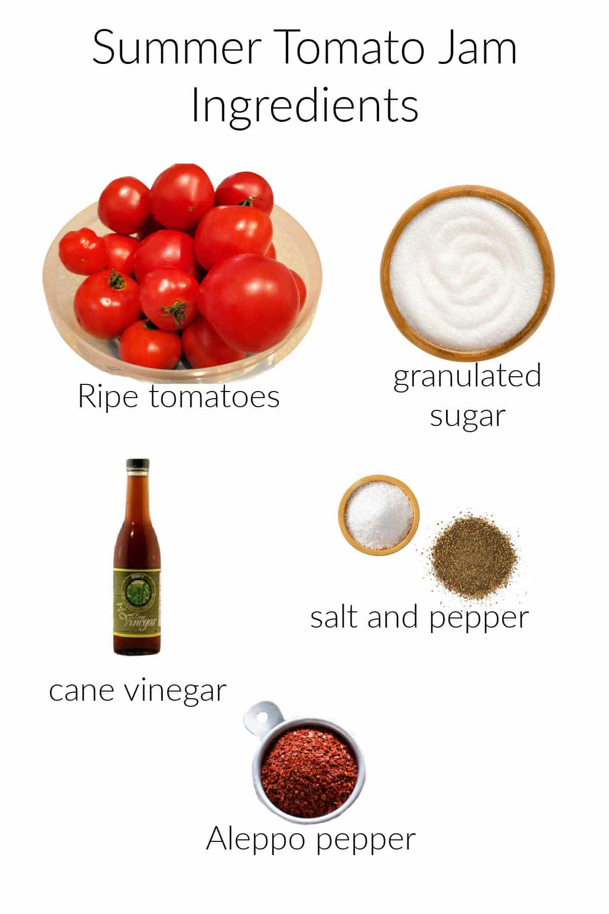 Collage of ingredients for making summer tomato jam: tomatoes, sugar, cane vinegar, salt, pepper, and aleppo pepper.