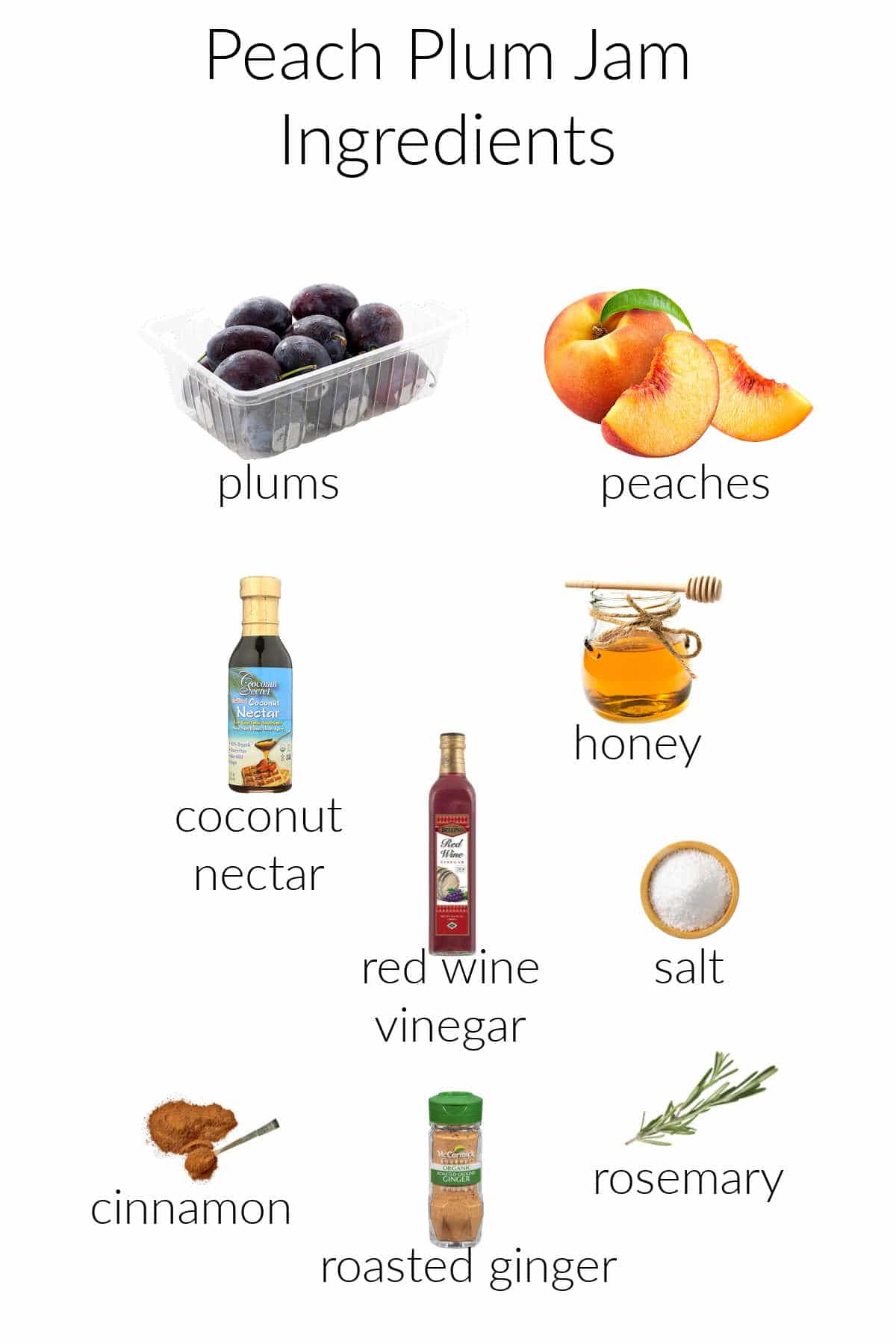 A collage of the ingredients for making peach plum jam: peaches, plums, coconut nectar, honey, red wine vinegar, salt, cinnamon, roasted ginger, and rosemary.