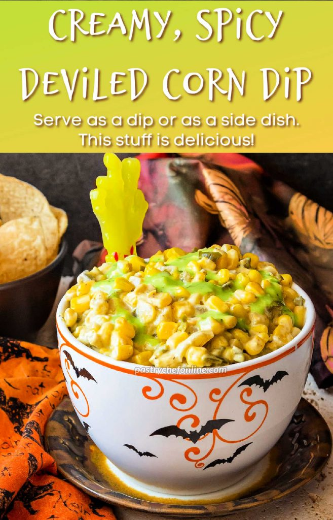 """A bowl of corn dip. Text overlay reads, """"Creamy, spicy deviled corn recipe. Serve as a dip or a side dish. This stuff is delicious!"""""""